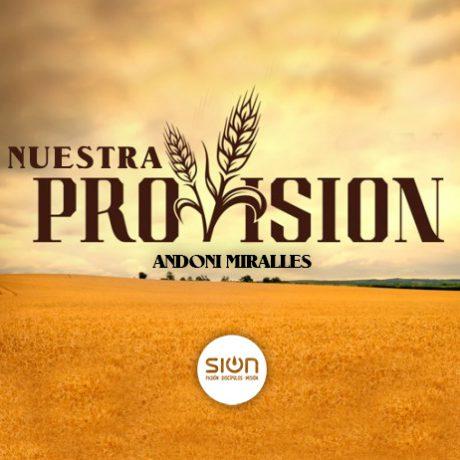 Nuestra Provisión – Iglesia Sion barakaldo con Andoni Miralles