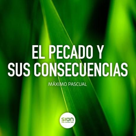 El pecado y sus consecuencias- Iglesia Sion barakaldo con Máximo Pascual