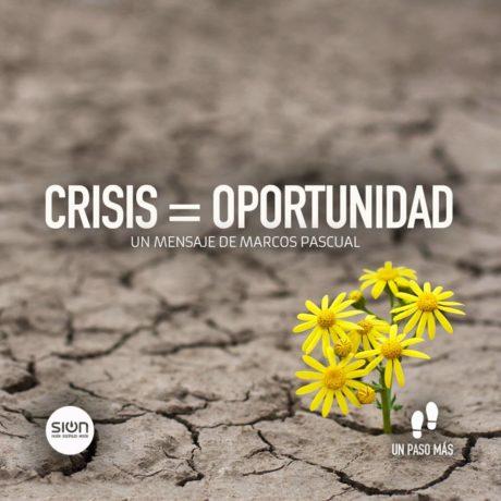 CRISIS = OPORTUNIDAD – MARCOS PASCUAL / IGLESIA SION BARAKALDO