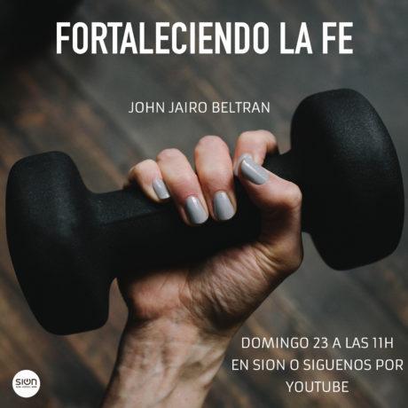 FORTALECIENDO NUESTRA FE – JOHN JAIRO BELTRÁN