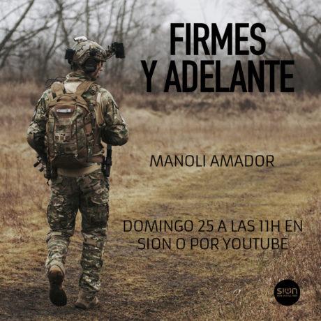 FIRMES Y ADELANTE – MANOLI AMADOR