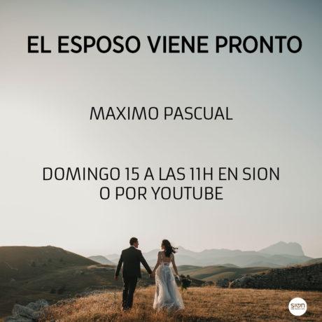 EL ESPOSO VIENE PRONTO – MAXIMO PASCUAL