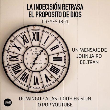 LA INDECISIÓN RETRASA EL PROPÓSITO DE DIOS